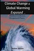 Climate Change and Global Warming - Exposed: Hidden Evidence, Disguised Plans Paperback